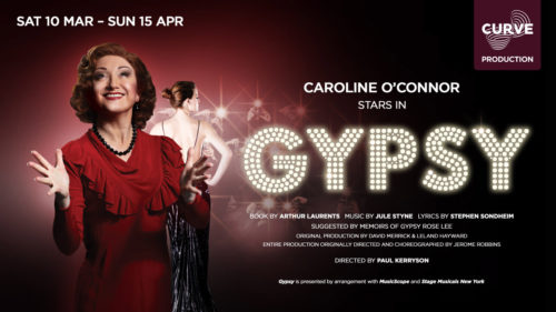 Poster for Curve Theatre's production of Gypsy featuring Caroline O'Connor.