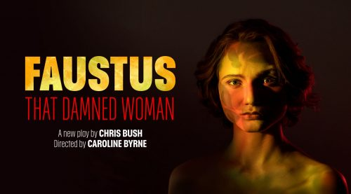 Promotional image for 'Faustus: That Damned Woman'. Featuring the photography of Helen Maybanks